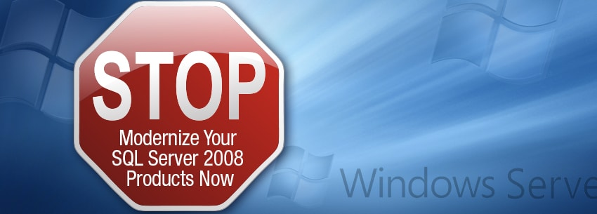 Stop What You're Doing and Modernize Your SQL Server 2008 Products Now