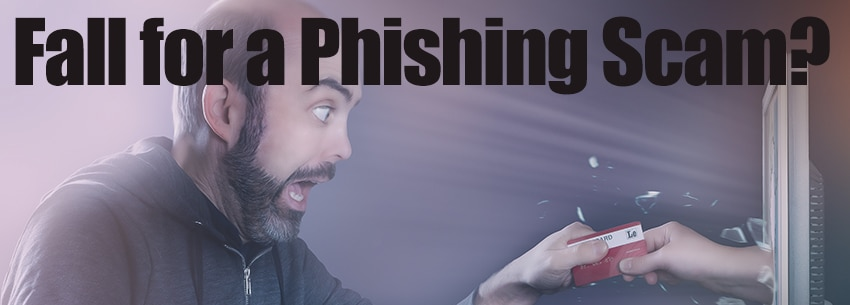 Fall for a Phishing Scam? Here's What to Do