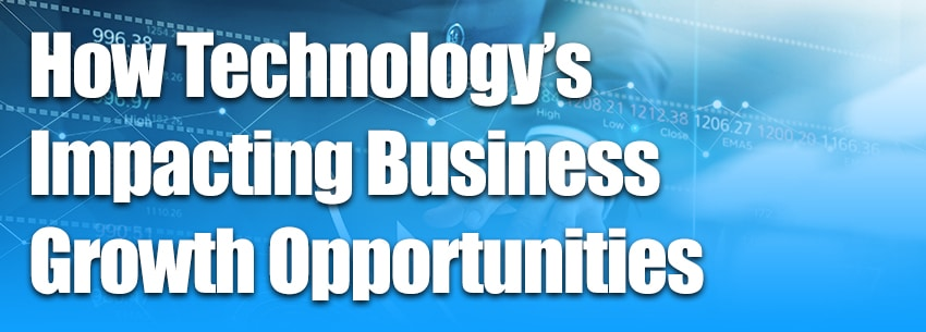 How Technology's Impacting Business Growth Opportunities in 2020