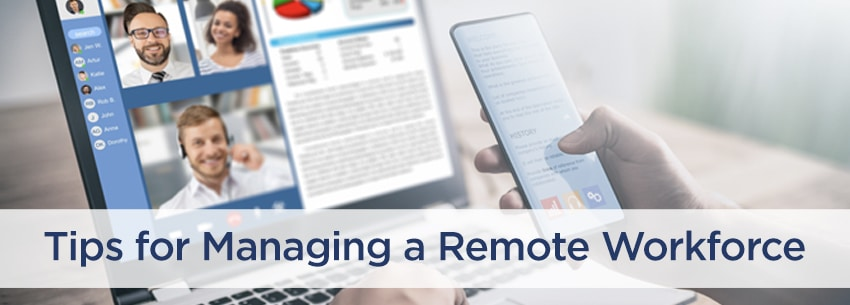 Tips for Managing a Remote Workforce