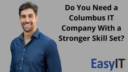 Do You Need a Columbus IT Company With a Stronger Skill Set?