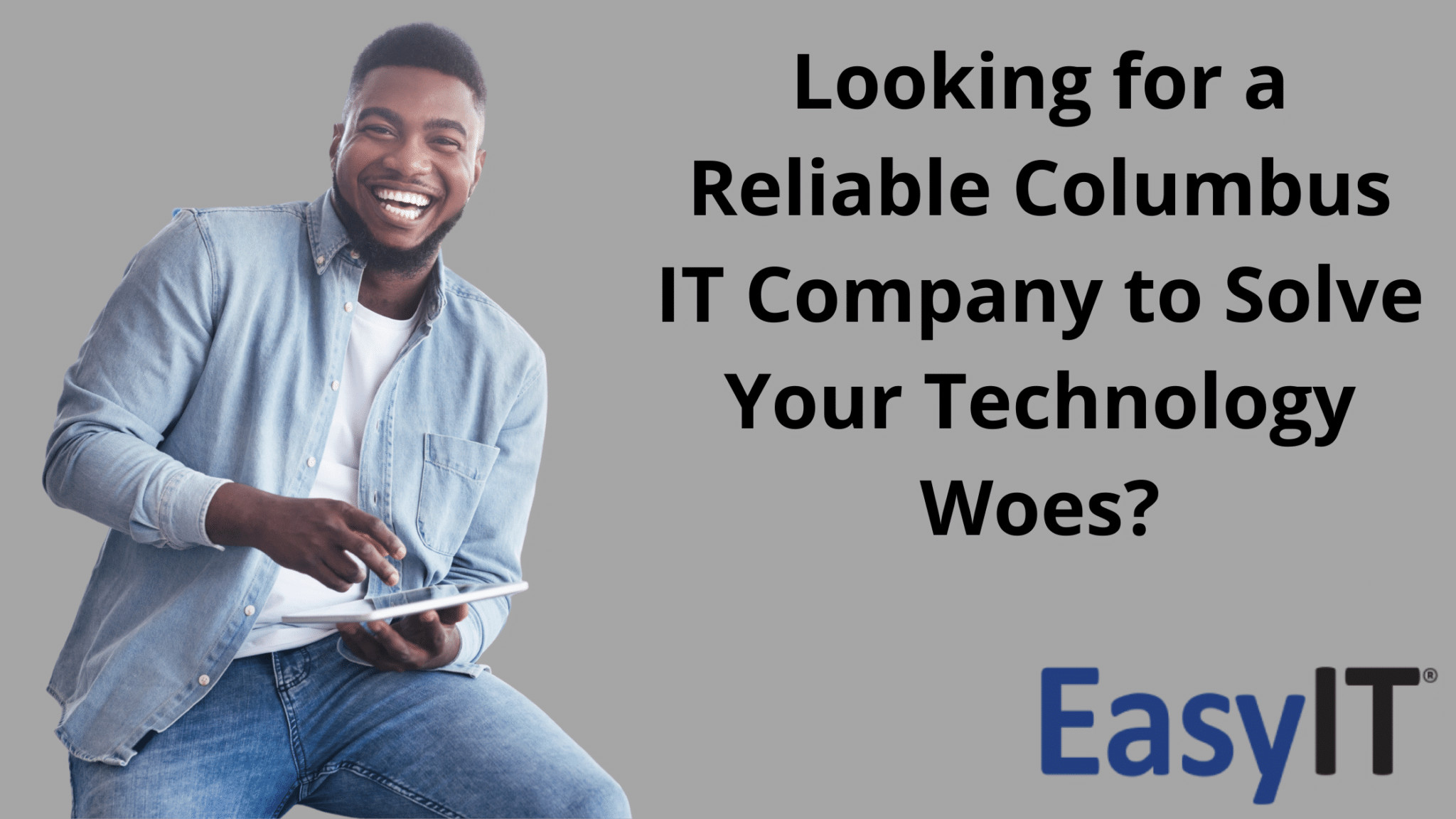 Looking for a Reliable Columbus, OH IT Company to Solve Your Technology Woes?