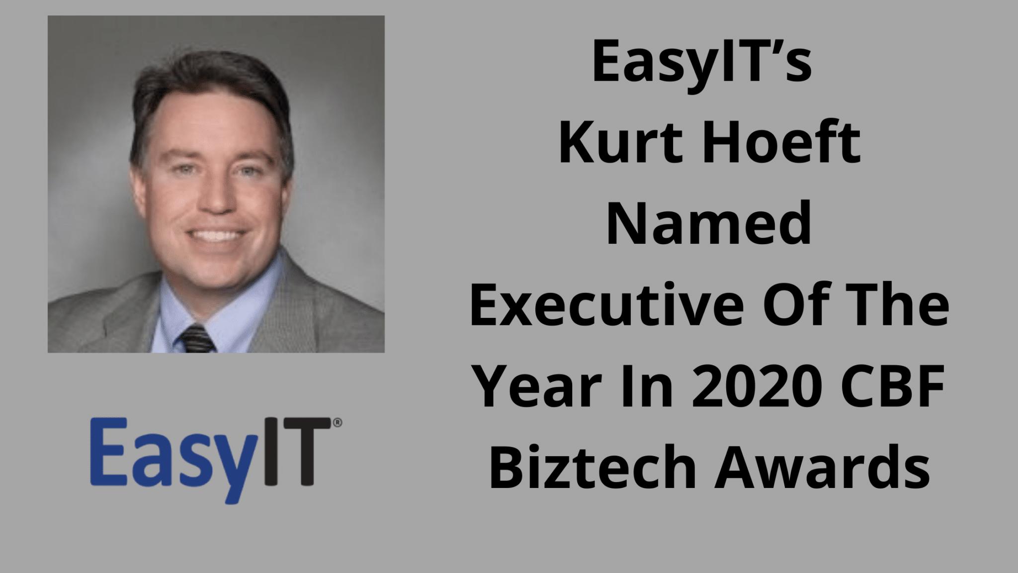 EasyIT's Kurt Hoeft Named Executive Of The Year In 2020 CBF Biztech Awards