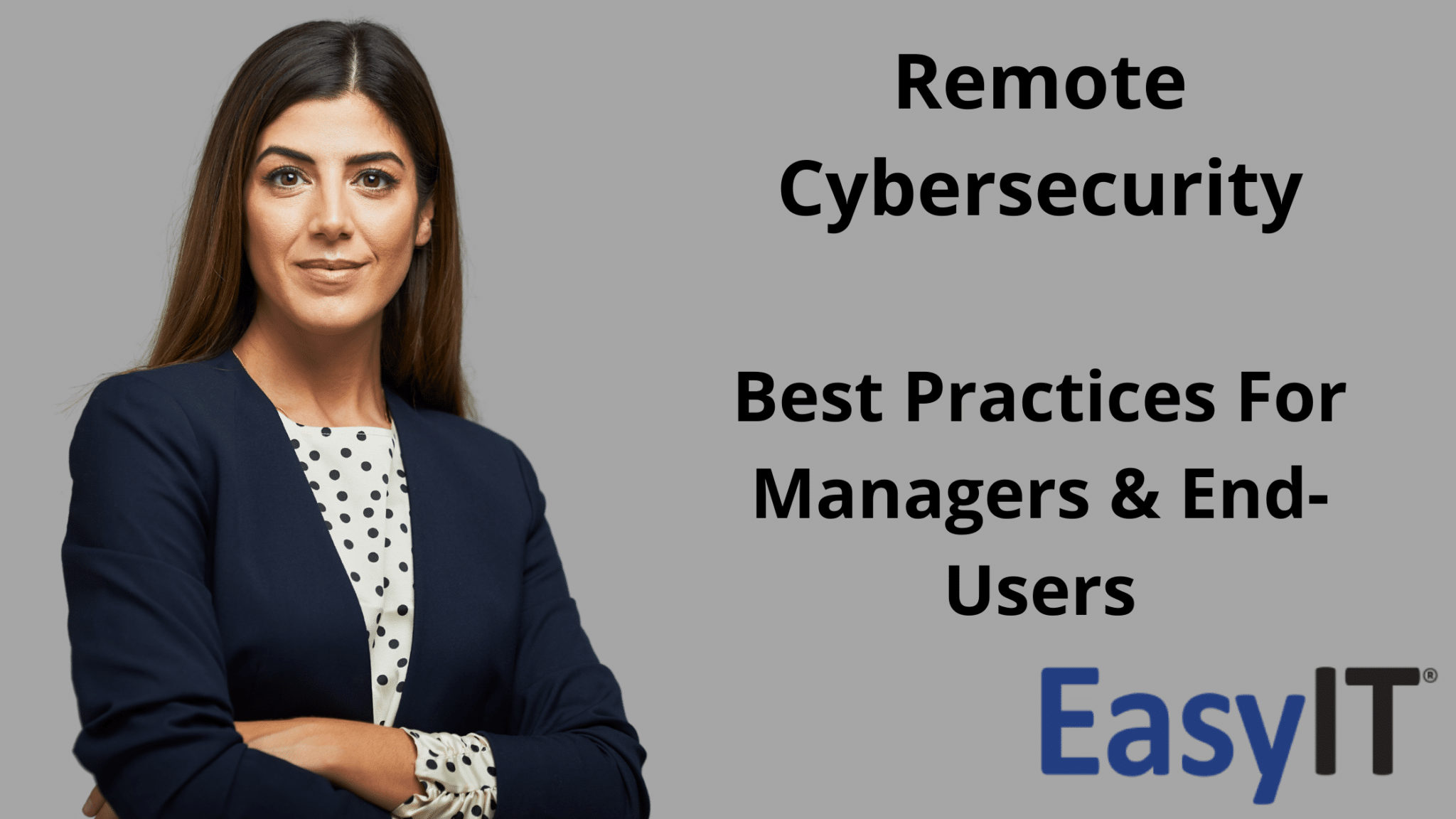 Remote Cybersecurity: Best Practices For Managers & End-Users